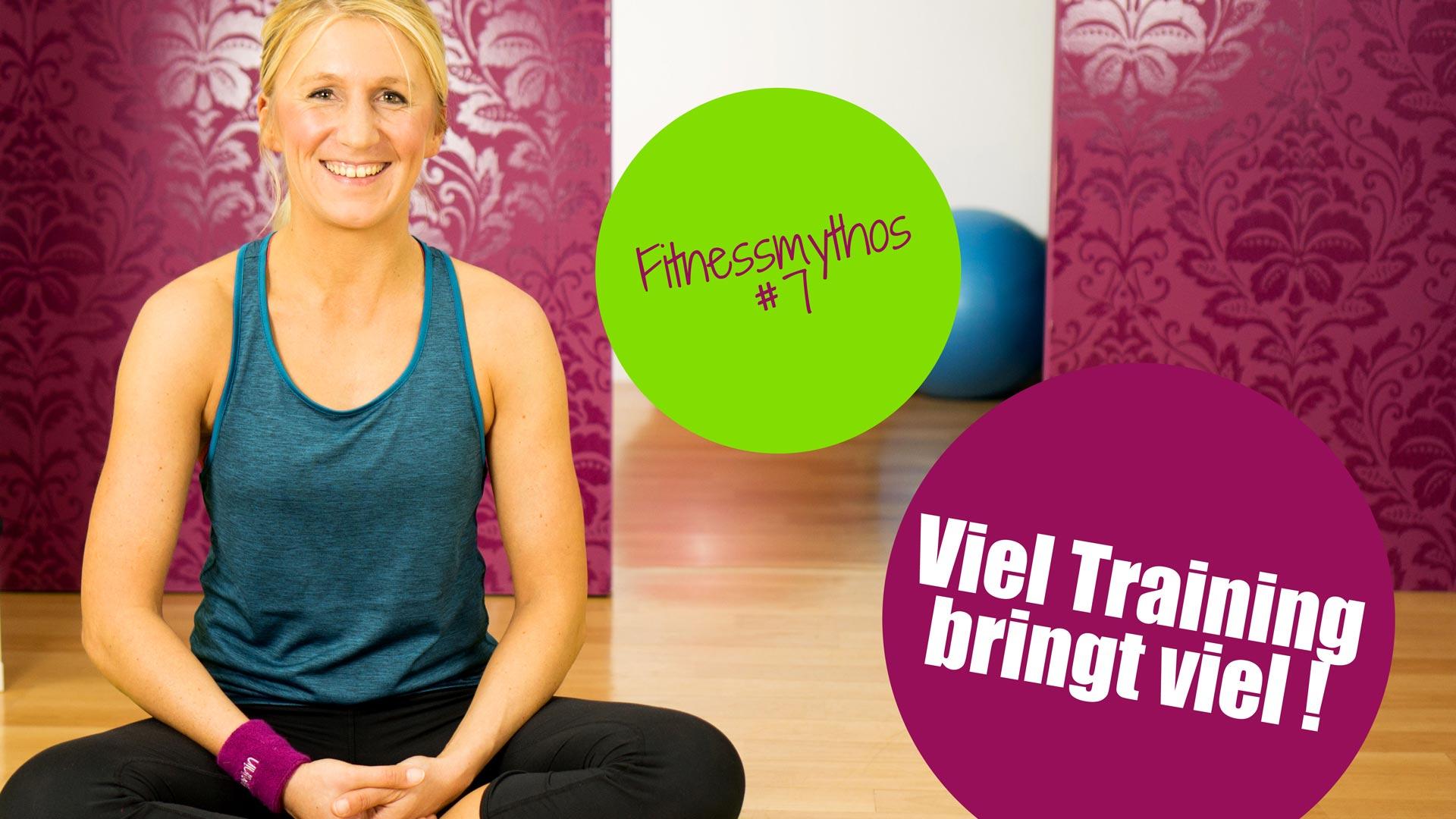 Fitnessmythos 7: Viel Training bringt viel